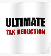 Ultimate Tax Deduction Poster