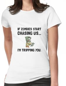Zombies Chase Us Tripping Womens Fitted T-Shirt