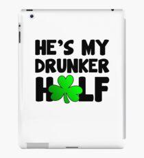 He's My Drunker Half iPad Case/Skin