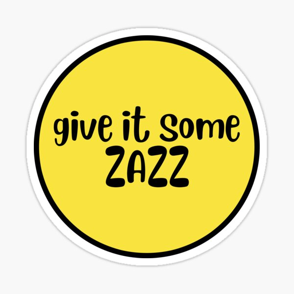 Give it some Zazz - The Prom Sticker