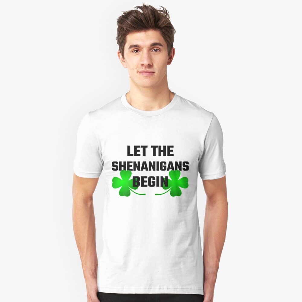 Let The Shananigans Begin Unisex T-Shirt Front
