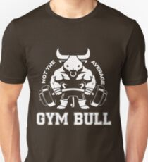 Not the average GYM BULL T-Shirt