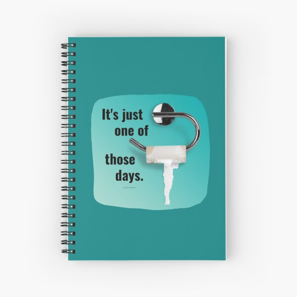It's Just One of Those Days Toilet Bathroom Humor Spiral Notebook