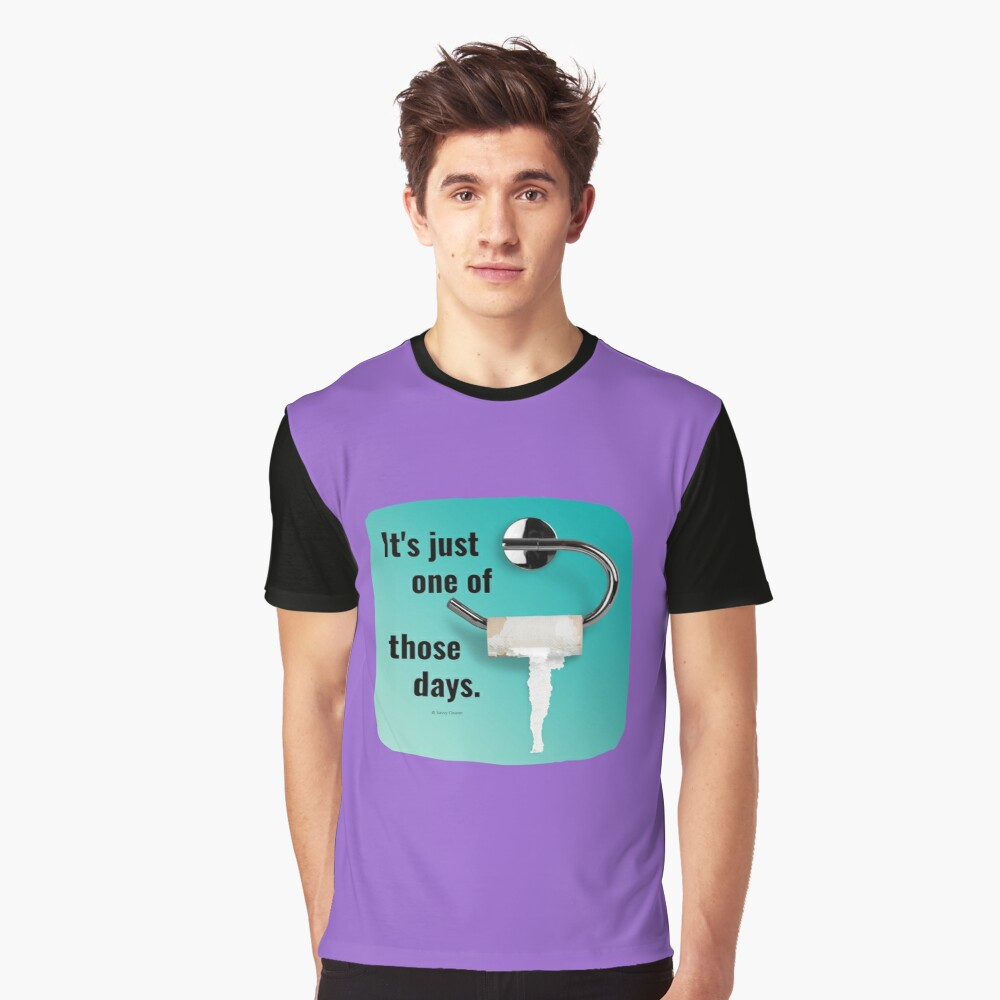 It's Just One of Those Days Toilet Bathroom Humor Graphic T-Shirt