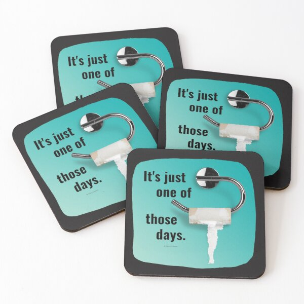It's Just One of Those Days Toilet Bathroom Humor Coasters (Set of 4)