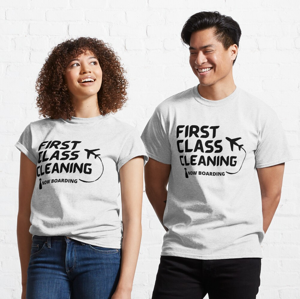 First Class Cleaning Inspirational Housekeeping Gift Classic T-Shirt