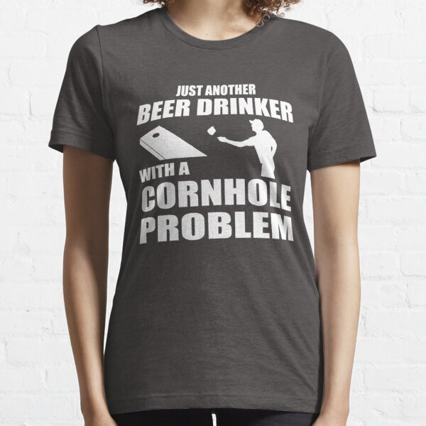 Just another beer drinker with a cornhole problem Essential T-Shirt