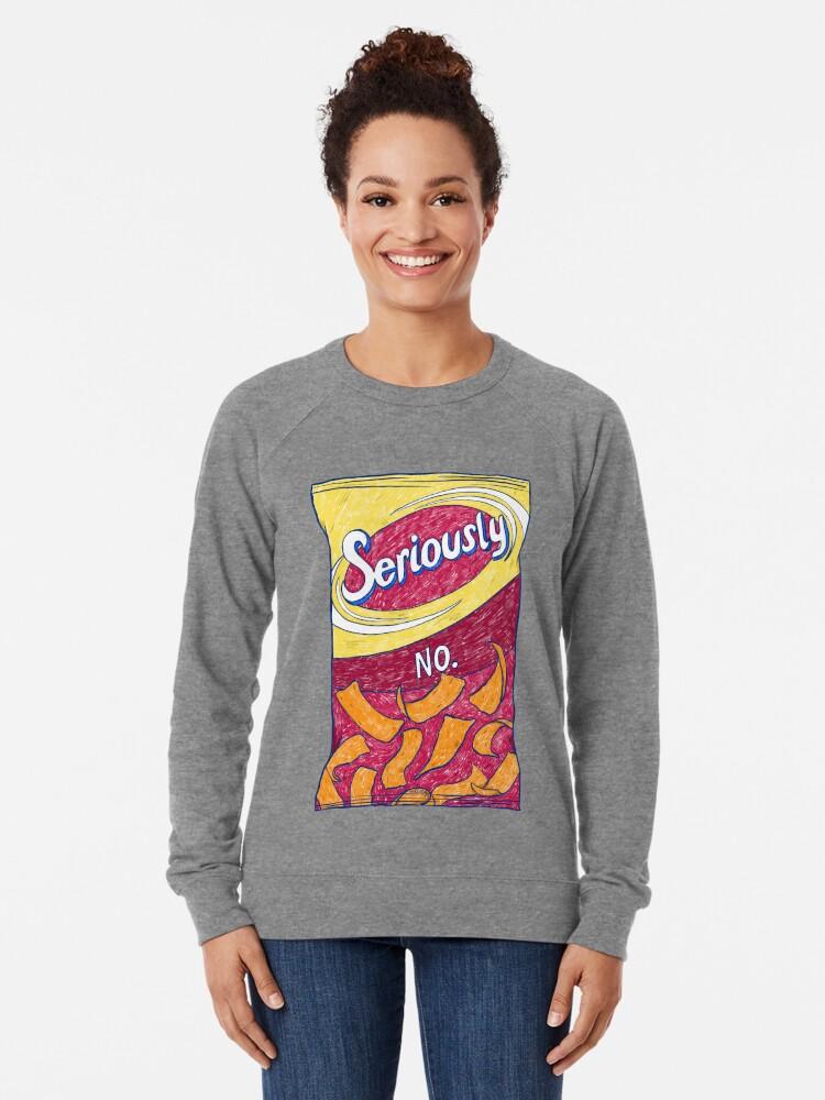 Alternate view of Seriously No Lightweight Sweatshirt