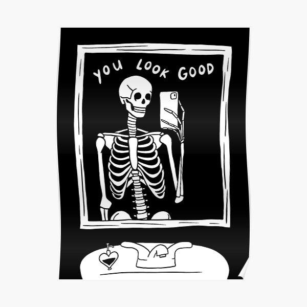 you look good skeleton mirror selfie black and white Poster