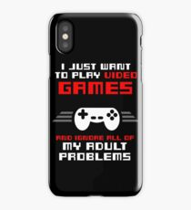 I JUST WANT TO PLAY VIDEOGAMES iPhone Case