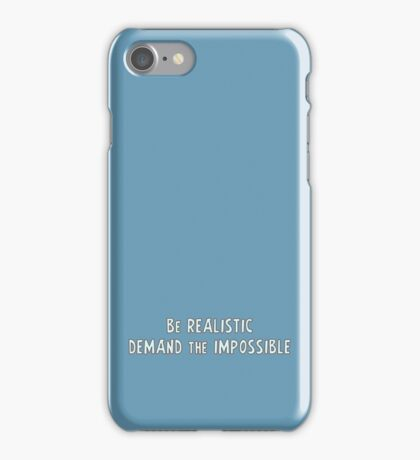 Be realistic, demand the impossible iPhone Case/Skin