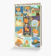 Where Can Plumduff Sleep? Greeting Card