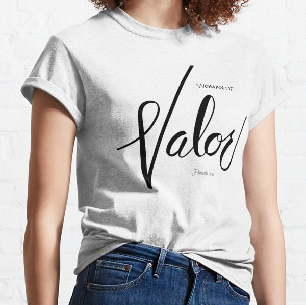 Woman of Valor Classic T-Shirt