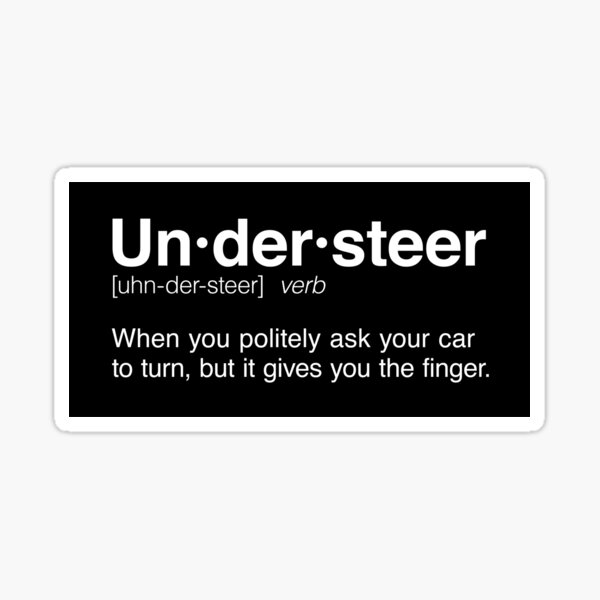 The Definition of Understeer Sticker