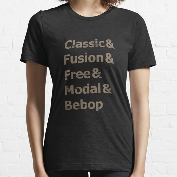 Music for the Soul Jazz Genres Classic & amp; Fusion & amp; Free Essential T-Shirt