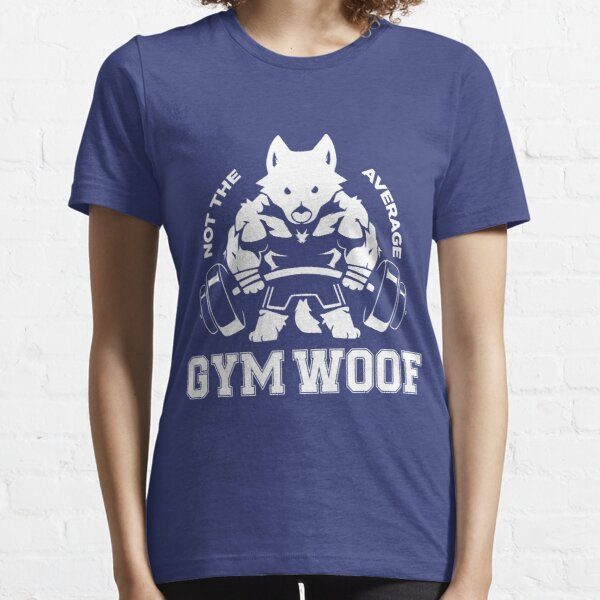Not the average GYM WOOF Essential T-Shirt