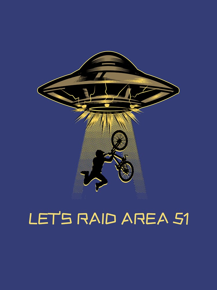 Let's Raid Area 51! by MTMERCANTILE