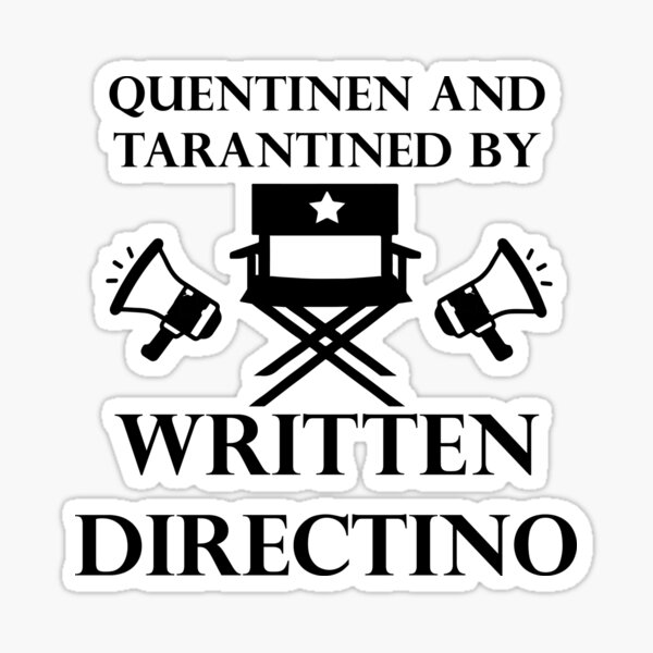 quentinen and tarantined - Director's Chair Sticker
