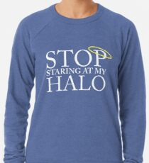 Stop staring at my halo! (FRISKY DINGO) Lightweight Sweatshirt