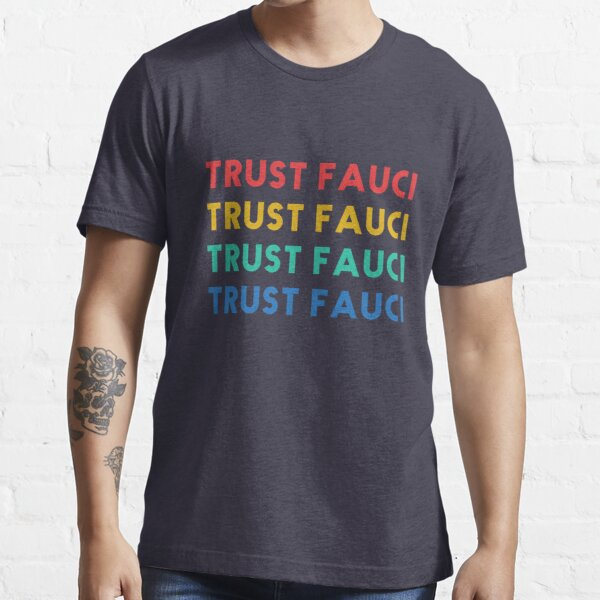 In dr Anthony Fauci we trust. Masks save lives. Fight covid19 pandemic. I stand with Fauci. Fauci team. Rainbow Essential T-Shirt