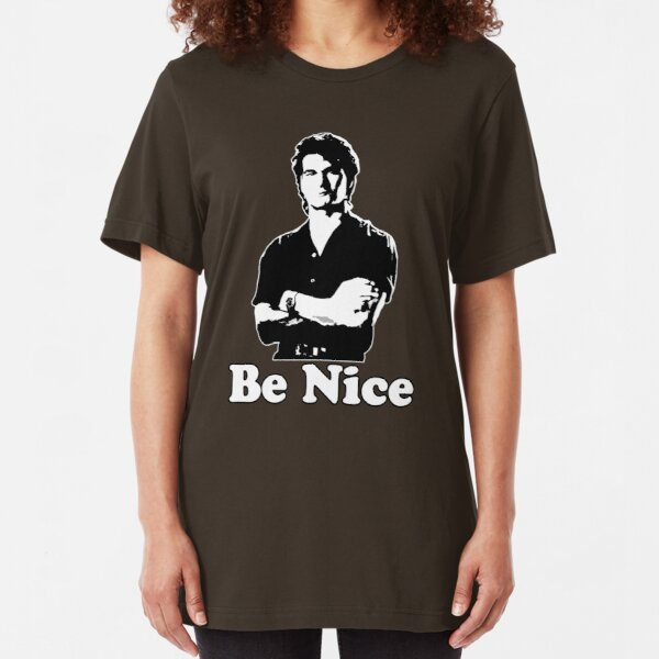 Be Nice Slim Fit T-Shirt