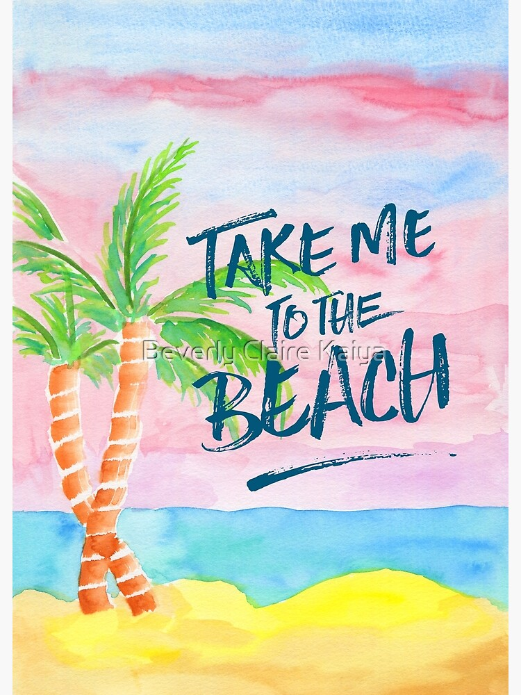 Take Me to the Beach Palm Trees Watercolor Painting by beverlyclaire