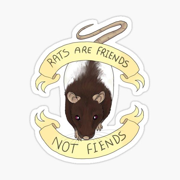 Rats are friends not fiends Sticker