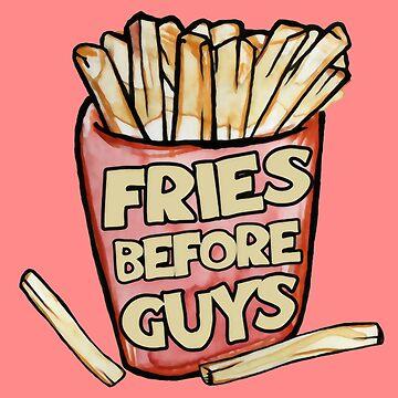 Fries Before Guys by SherrillShop