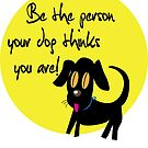 Be the person your dog thinks you are [tao collection] by nidahasa