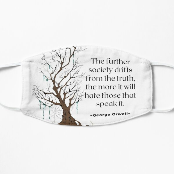 The Further Society Drifts Quote By George Orwell Mask