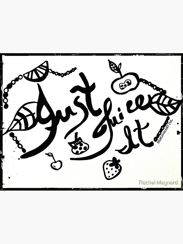 Rachel Doodle Art - Just Juice It by irach
