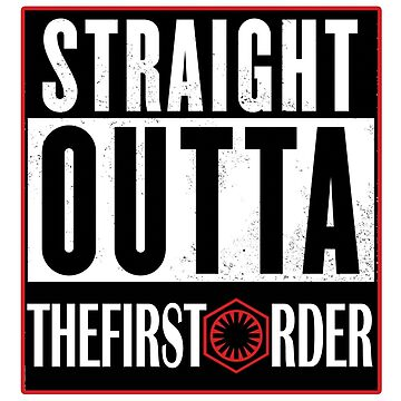 Straight Outta The First Order by yaney85