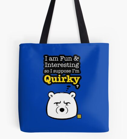 I'm Quirky Tote Bag