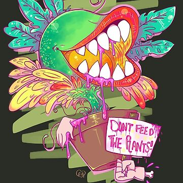 DON'T FEED THE PLANTS ! by twistylemons