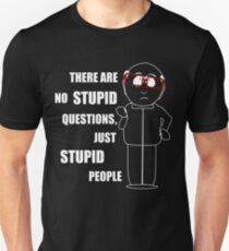 There are no stupid questions Unisex T-Shirt