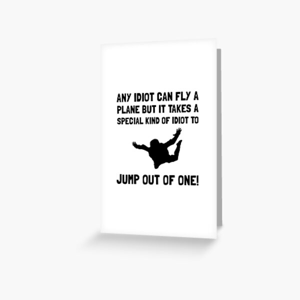 Idiot Skydiving Greeting Card