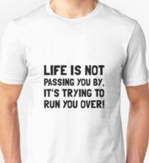 Life Run Over Unisex T-Shirt
