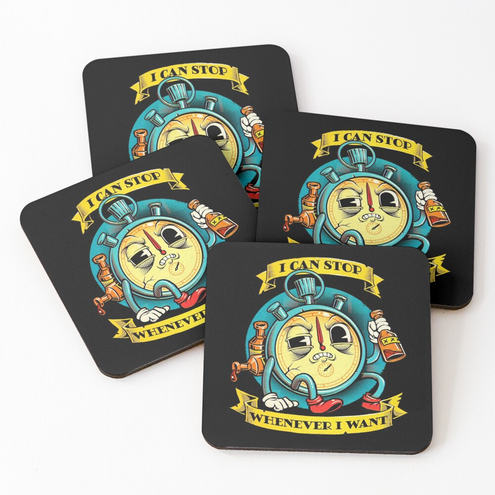 I can stop whenever I want Coasters (Set of 4)
