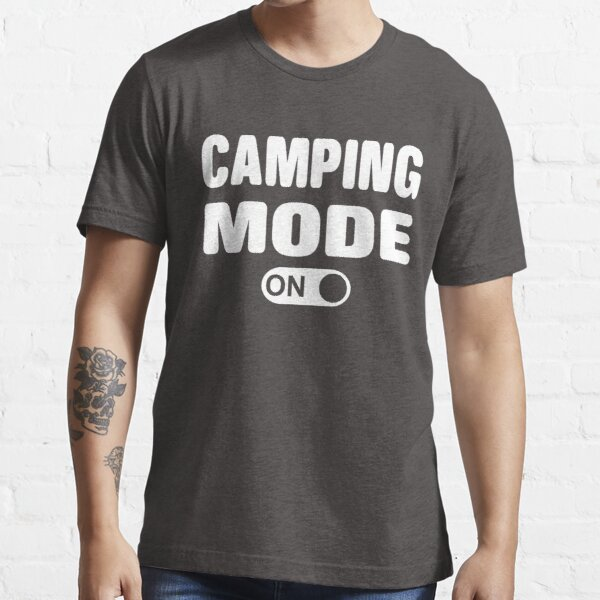 Camping Mode ON Essential T-Shirt