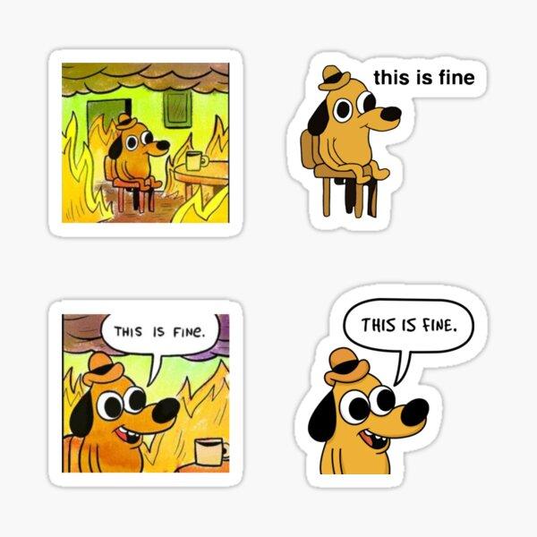 This is fine Sticker
