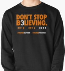 DON'T STOP B3LIEVING 2014 Pullover Sweatshirt