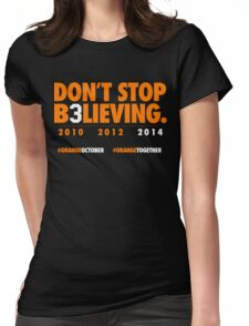 DON'T STOP B3LIEVING 2014 Womens Fitted T-Shirt