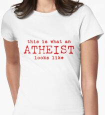 What An Atheist Looks Like (rtext) Women's Fitted T-Shirt