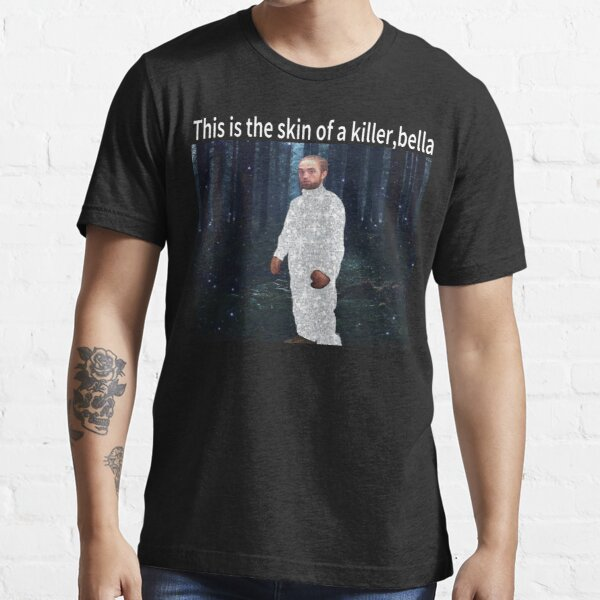 this is the skin of a killer bella shirt ,  with high resolution ( Available on every kind of product at a low price) , standing in kitchen funny meme gift ,  Essential T-Shirt
