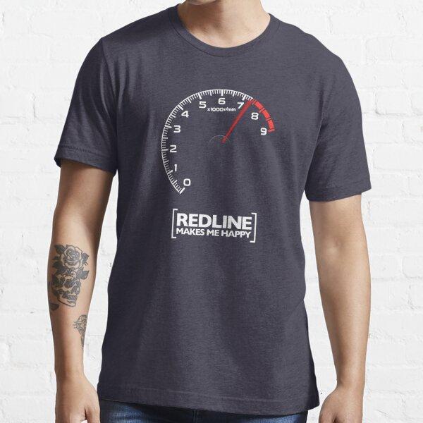 Redline makes me happy Essential T-Shirt