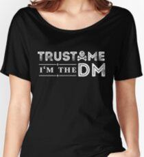 Trust Me, I'm The DM Women's Relaxed Fit T-Shirt
