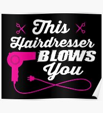 This hairdresser blows you Poster