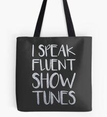 I Speak Fluent Showtunes Tote Bag