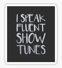 I Speak Fluent Showtunes Sticker