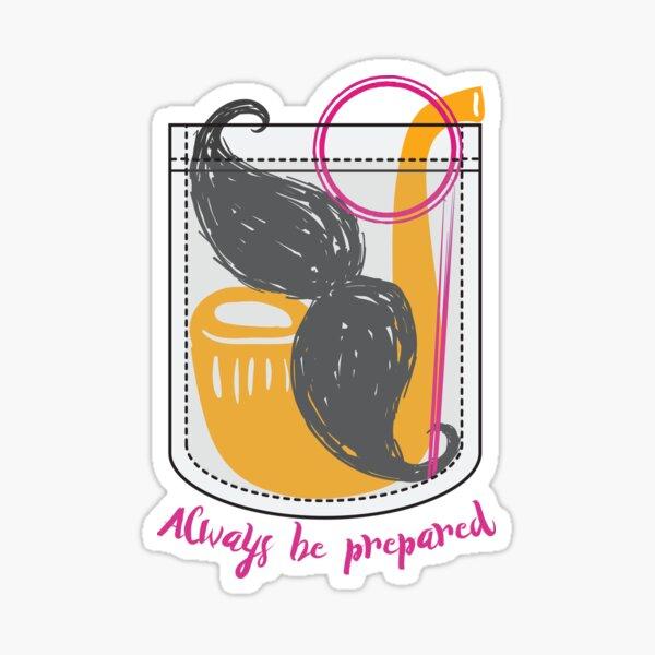 Always be prepared Sticker